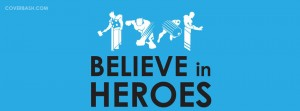 believe in heros facebook cover