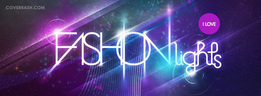 i love fashion nights facebook cover
