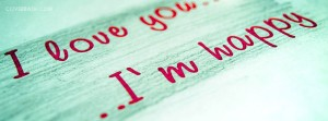 i love you and i am happy facebook cover