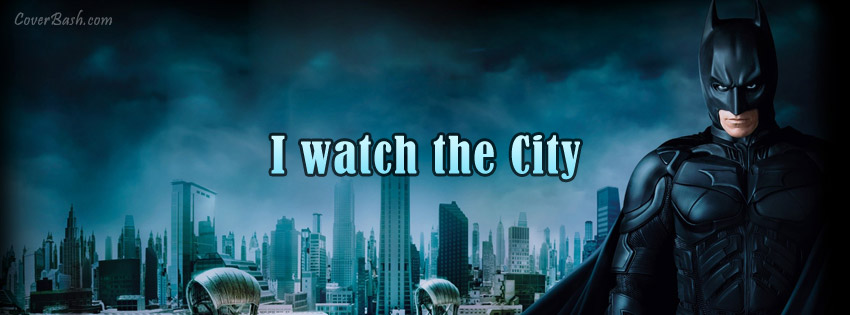 i watch the city – batman facebook cover